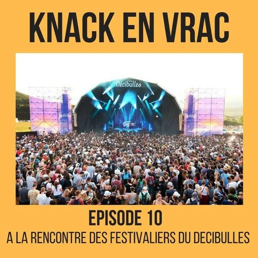 Knack en Vrac - Episode 10 - A la rencontre des festivaliers du décibulles 2018.mp3