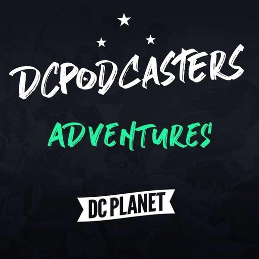 DCP Adventures Saison 01 episode 04 : Libéré, délivré