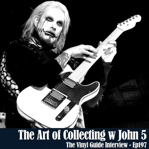 Ep197: The Art of Collecting w John 5 - For Patreon Subscribers