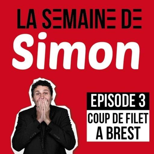 La semaine de Simon #3 : Coup de filet à Brest