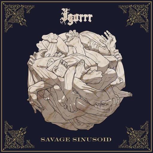 Ep 40 : Igorrr - Savage Sinusoid