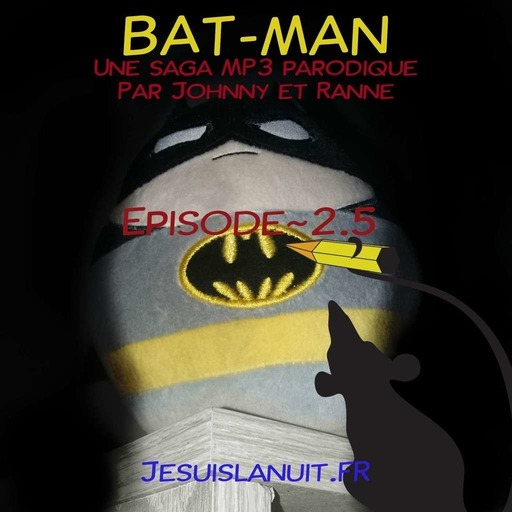 BAT-MAN-Episode-02-5-Les-bat-catacombes.mp3