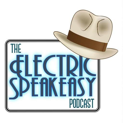 Electric Speakeasy Podcast 1