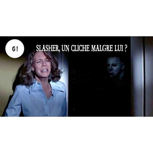 Genre #5: Slasher, un cliché malgré lui ?