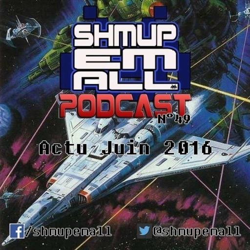 Shmup'Em-All n°49 du 07/06/16 - Podcast Shmup'Em-All #49 – Le podcast des Haters