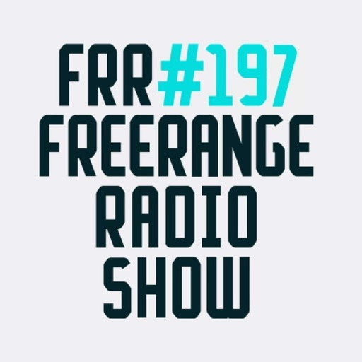 Freerange Records Radioshow No.197 - October 2016 Pt1 - One hour guest mix from Dj Aakmael
