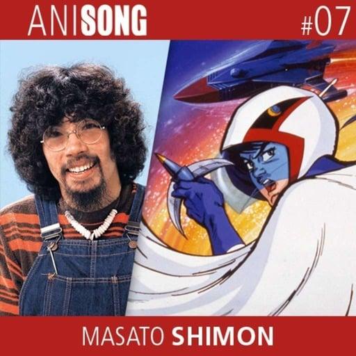 Anisong_07_Masato_Shimon.mp3