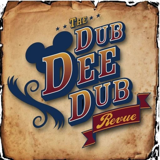 The Dub Dee Dub Revue: Walt Disney World & Disneyland Discussion