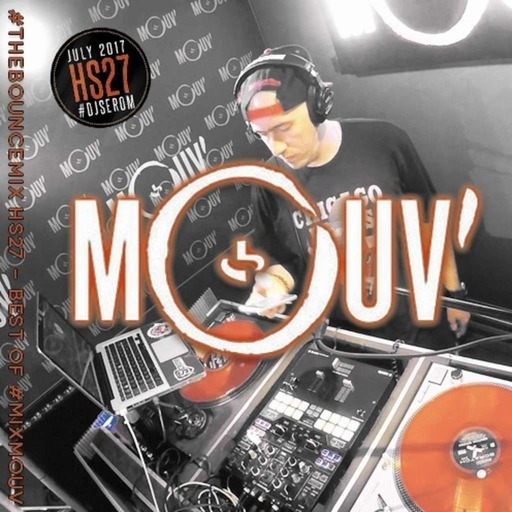 DJ SEROM - THE BOUNCEMIX HS27 BEST OF #MIXMOUV