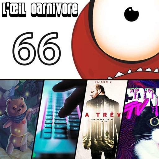 le Podcast de l'œil carnivore n°66 du 07/01/20 - La science des peluches harceleuses (121min)