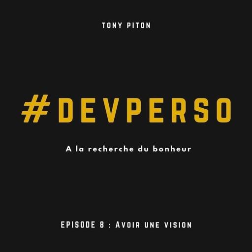 #DevPerso Ep.8 : Avoir une vision