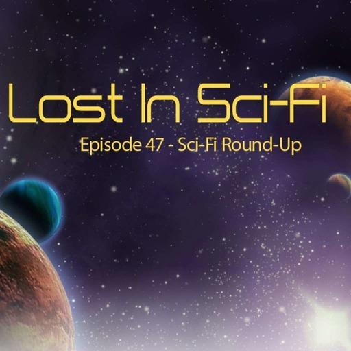 Lost in Sci-Fi: Episode 47: Sci-fi Round Up!