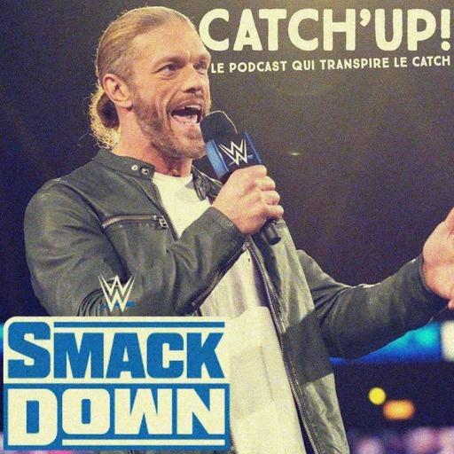 Catch'up! WWE Smackdown du 19 février 2021 - 1 Edge, 2 chambres, 13 possibilités !