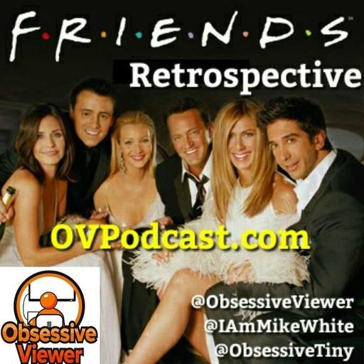 OV088 - Bonus Ep - Friends Retrospective