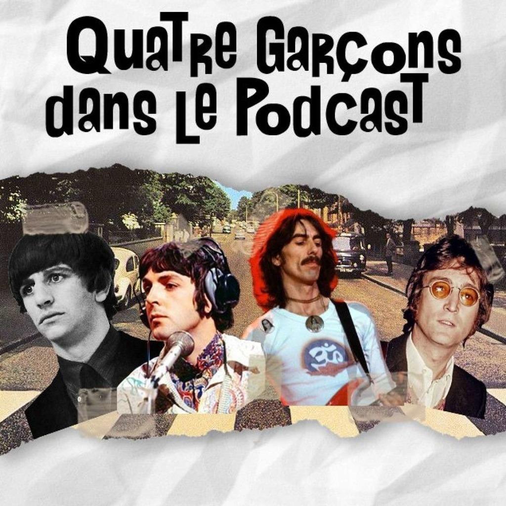 Quatre Garçons Dans Le Podcast - Podcast Beatles Francophone