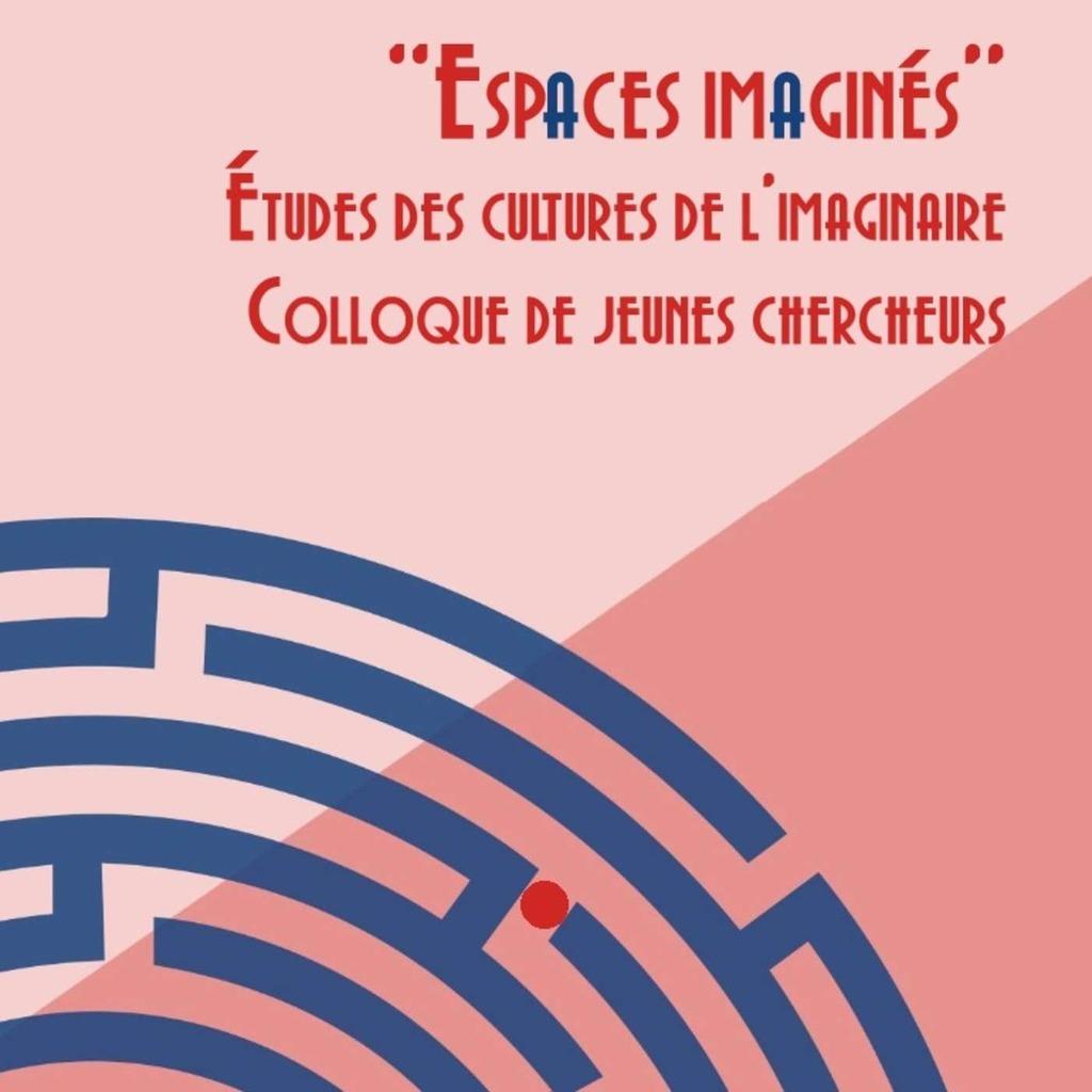 Espaces Imaginés : colloque de jeunes chercheur·euse·s