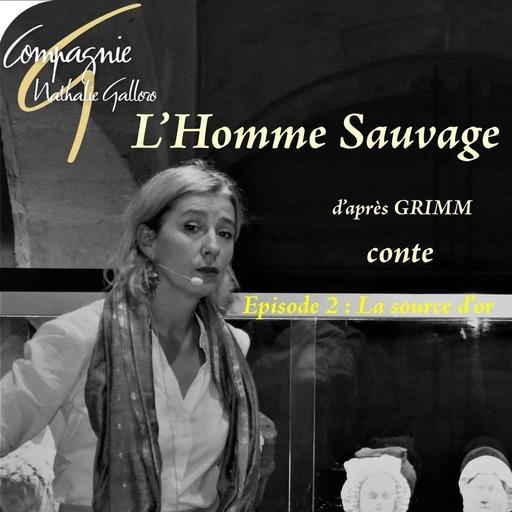 EPISODE 2 - L'HOMME SAUVAGE (Nathalie Galloro).mp3