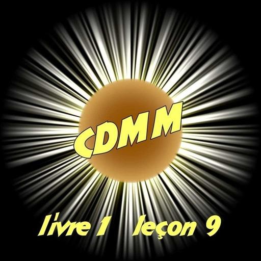 CDMM : livre 1 — leçon 9
