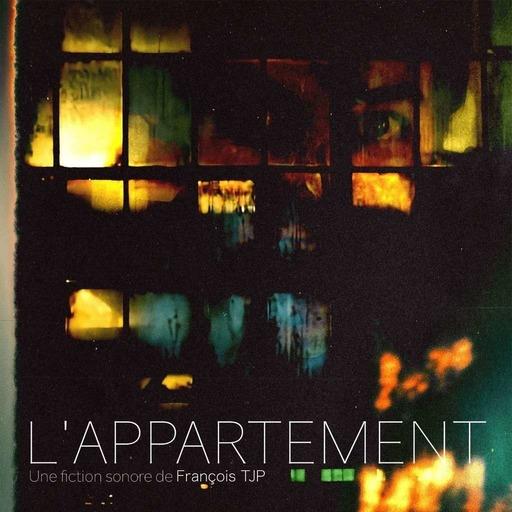 L'appartement 🧟♂️ Fiction Sonore > Version intégrale (spéciale 10ans)