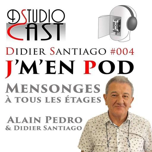 Mensonges à tous les étages avec Alain Pedro & Didier Santiago