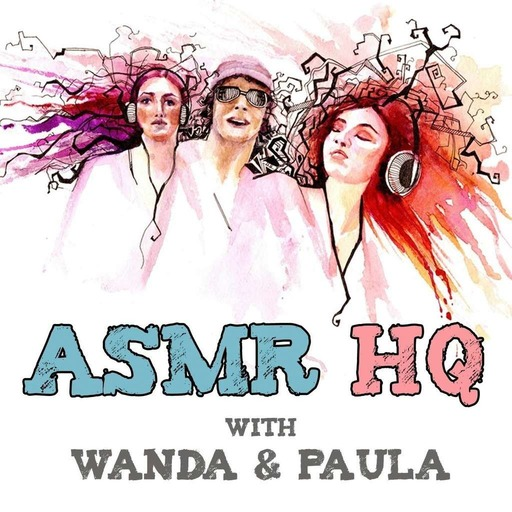 ASMRHQ 006: Favorite ASMR Artists, Yeti Microphone, Skype