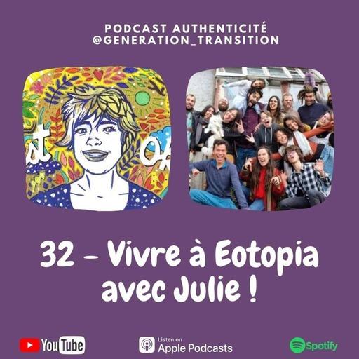 32 - Vivre à Eotopia avec Julie