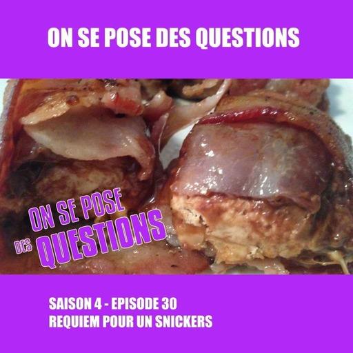 Episode 155: S04E30 - Requiem pour un Snickers