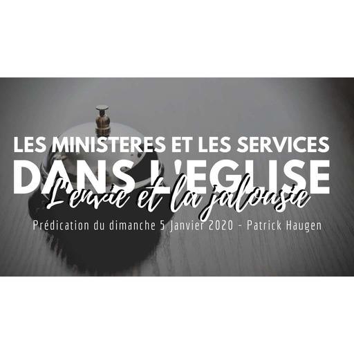Les ministères et les services dans l'église, envie et jalousie - Patrick Haugen - 05012020.mp3