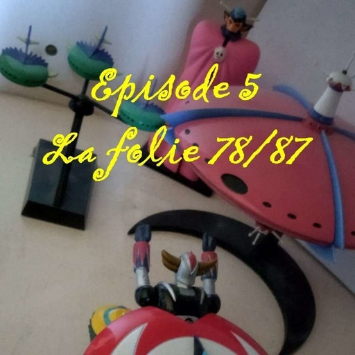 Episode 5, la folie 78/87