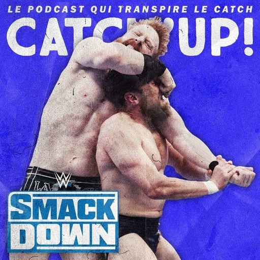 Catch'Up! WWE Smackdown du 29 mai 2020 - Squeal like a Pig !