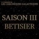 Les Chroniques Galactiques S3 - Bêtisier