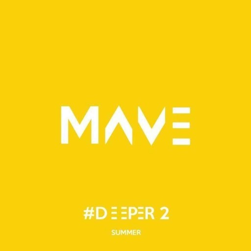 Mave - Deeper #2 Summer
