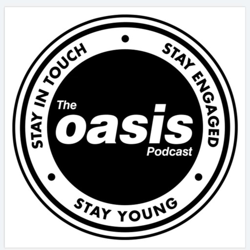 The Oasis Podcast