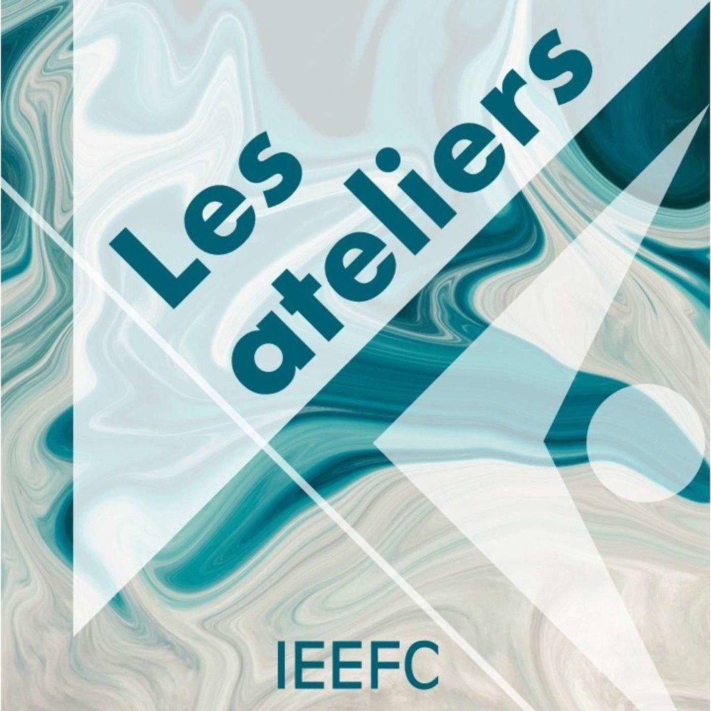 IEEFC | Les ateliers