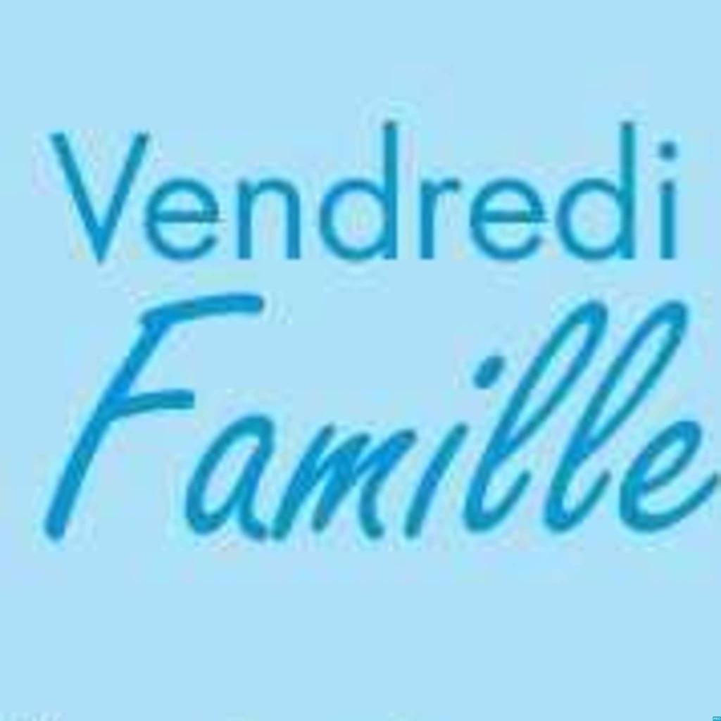 Vendredi Famille