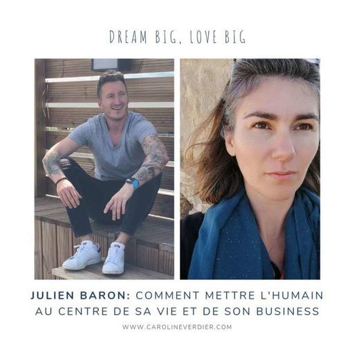 Comment mettre l'Humain au centre de sa vie et son business: interview de Julien Baron