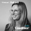 """#26 - Alix GAUTHIER - Explora Project et vice présidente French Tech in the Alps (Annecy)  """"Le champ des possibles est ouvert, et c'est très rare dans la vie...quand on a la possibilité d'écrire une page blanche et de partir de rien…#jakadi"""""""
