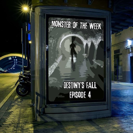 monster-of-the-week-destinys-fall-episode-04.mp3