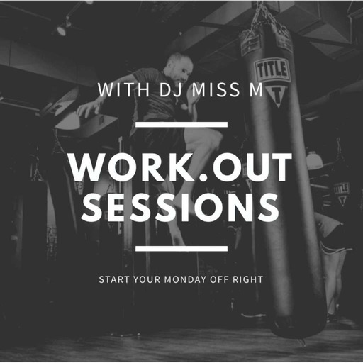 Work.Out.Session.4 with DJ MISS M (Explicit)