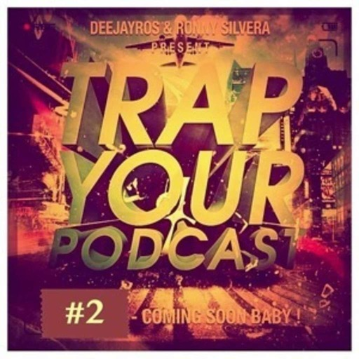 TRAP YOUR PODCAST 2