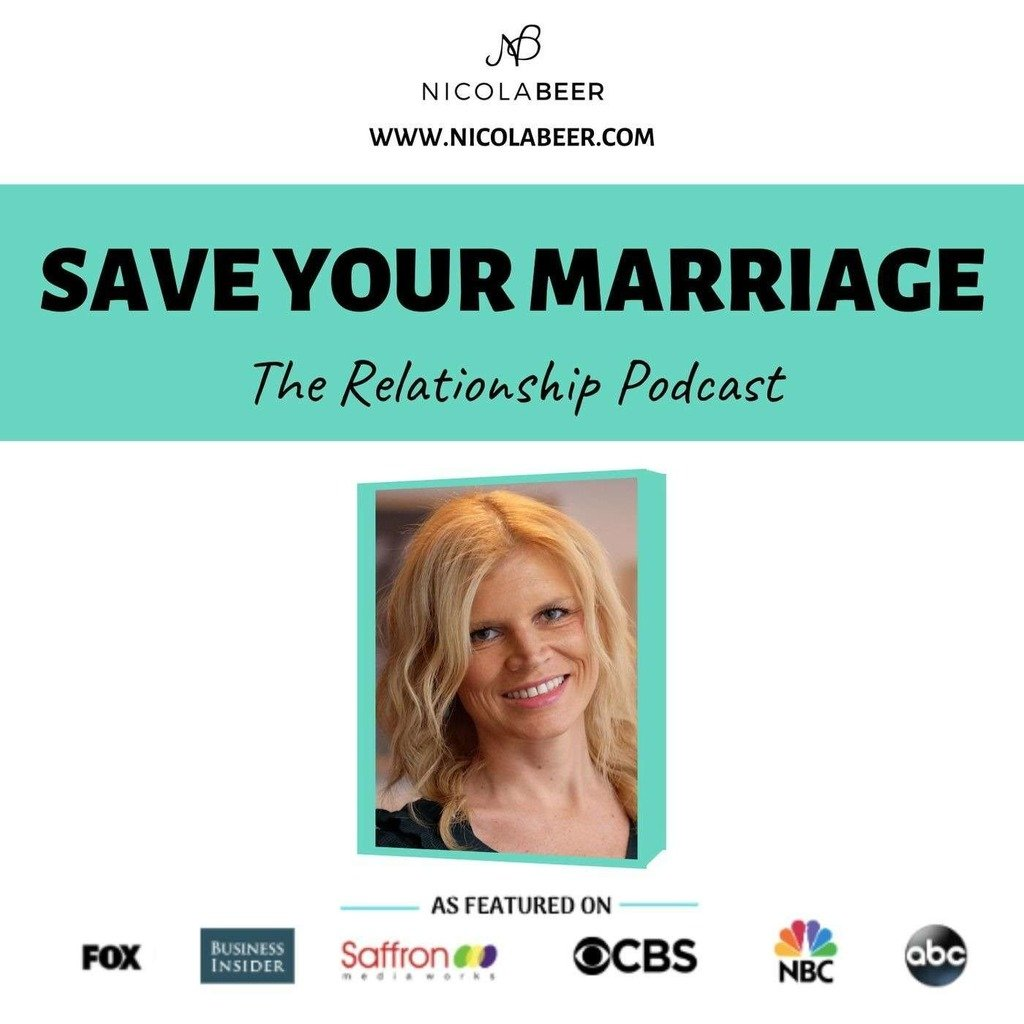 Save Your Marriage Podcast - Nicola Beer Relationship Advice