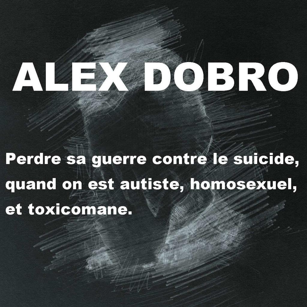 Alex Dobro - Perdre sa guerre contre le suicide ...