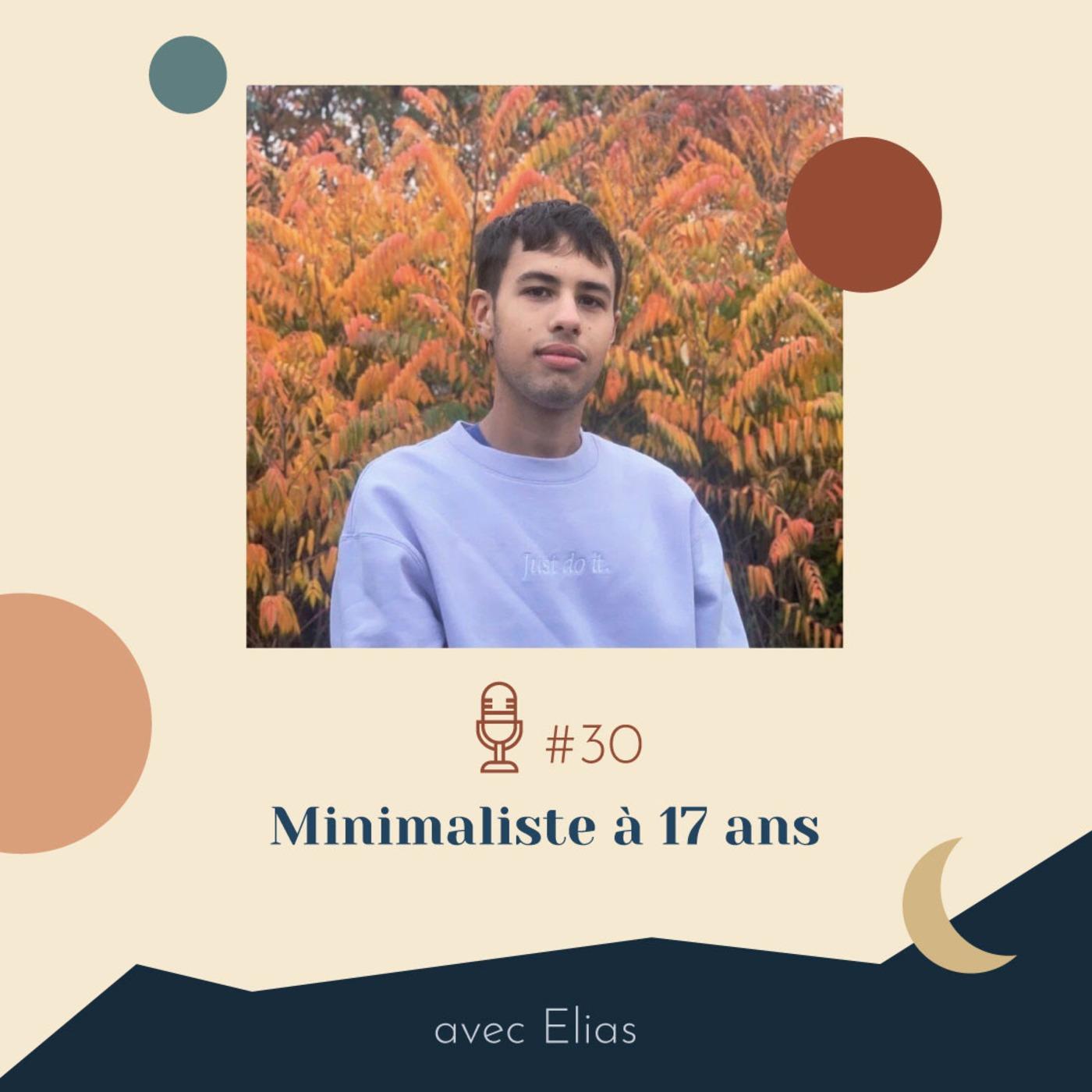#30 | Minimaliste à 17 ans - avec Elias