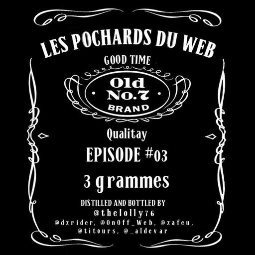 LesPochardsDuWeb_Episode03.mp3
