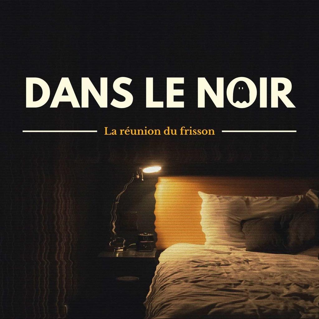 Dans Le Noir | Podcast Horreur