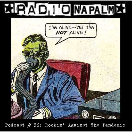 RADIO NAPALM No. 96: Rocking Against The Pandemic