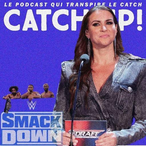 Catch'up! WWE Smackdown du 9 octobre 2020 — Les premiers de cordée —  Spécial Draft