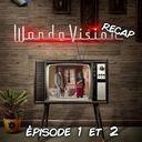 Wandavision Recap : épisode 1 et 2