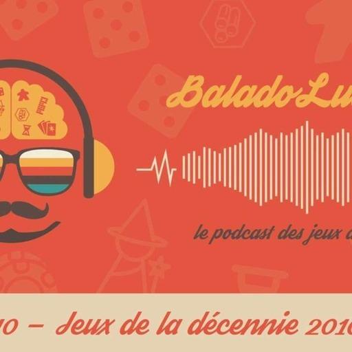 Jeux emblématiques de la décennie (2010-2019) - BaladoLudique - s06-e10