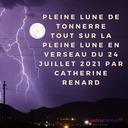 Tout sur la Pleine lune en Verseau et Pleine Lune de Tonnerre du 24 juillet 2021 par Catherine Renard